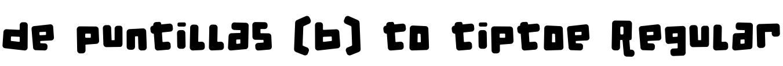de puntillas [b] to tiptoe Regular